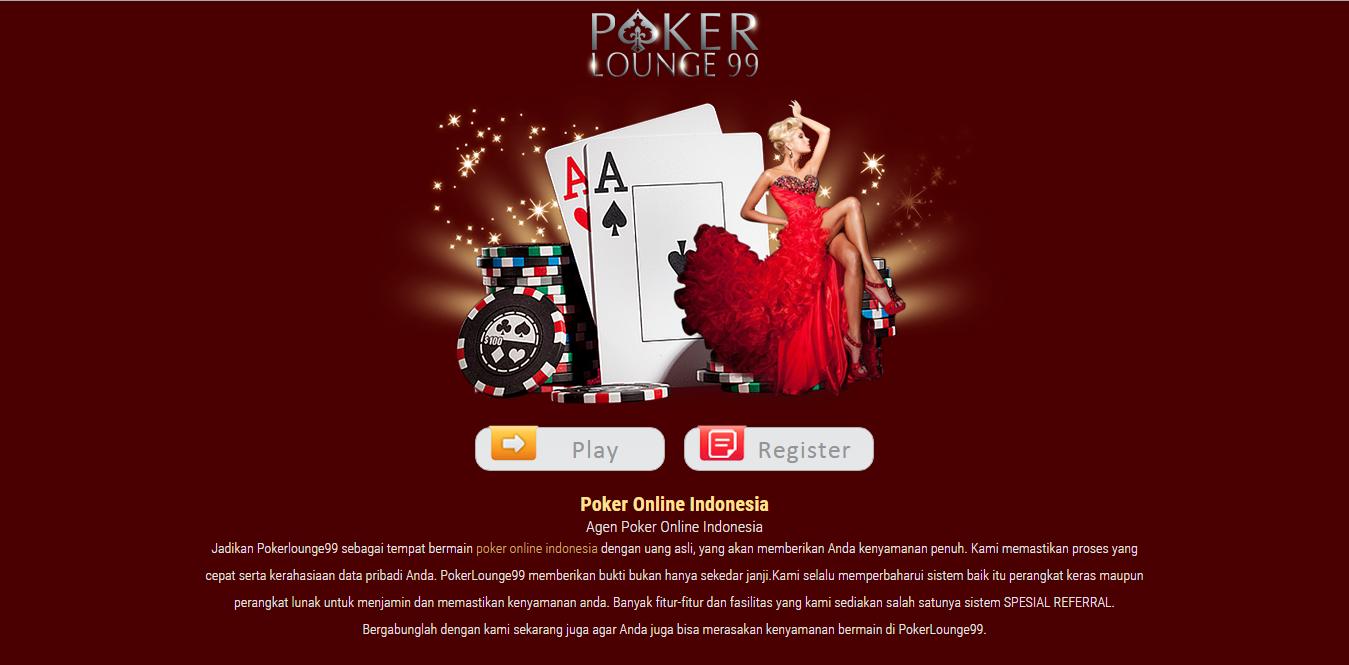 Situs Pokerlounge99 Tempat Bermain Uang Asli